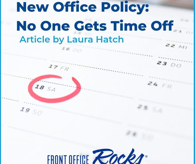 New Office Policy: No One Gets Time Off